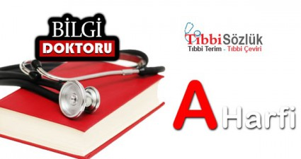 A harfi ile Başlayan Tıp Sözlüğü