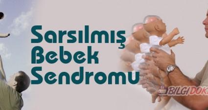 sarsilmis-bebek-sendromu